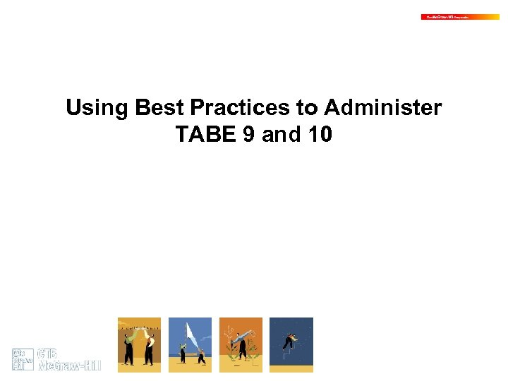 Using Best Practices to Administer TABE 9 and 10