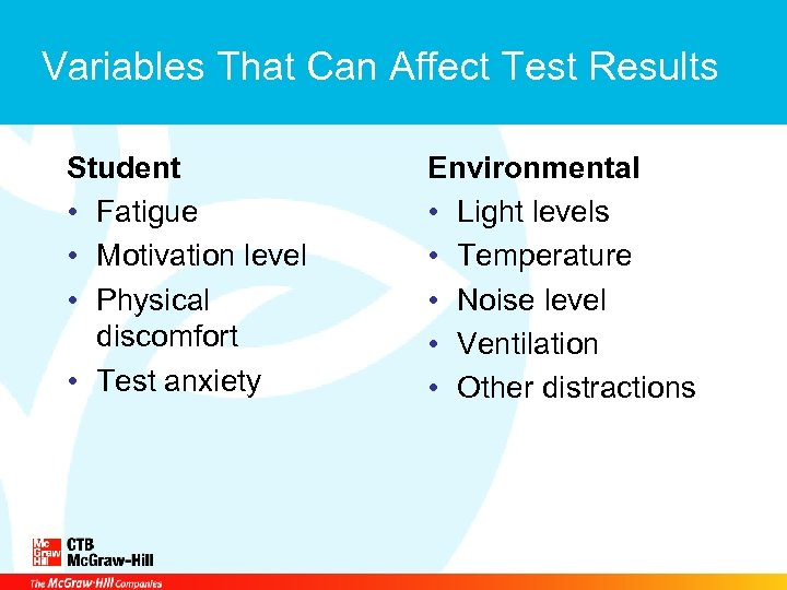 Variables That Can Affect Test Results Student • Fatigue • Motivation level • Physical