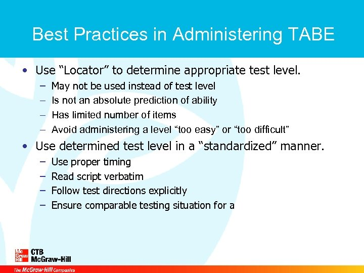 """Best Practices in Administering TABE • Use """"Locator"""" to determine appropriate test level. –"""