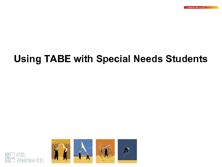 Using TABE with Special Needs Students