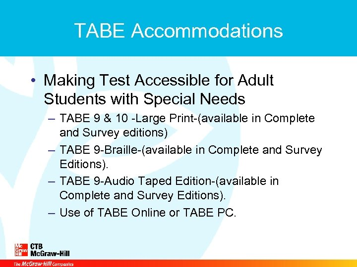 TABE Accommodations • Making Test Accessible for Adult Students with Special Needs – TABE