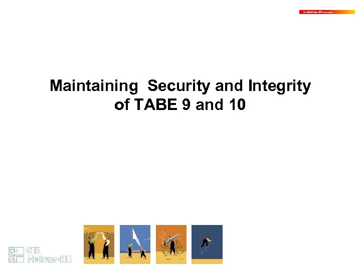 Maintaining Security and Integrity of TABE 9 and 10