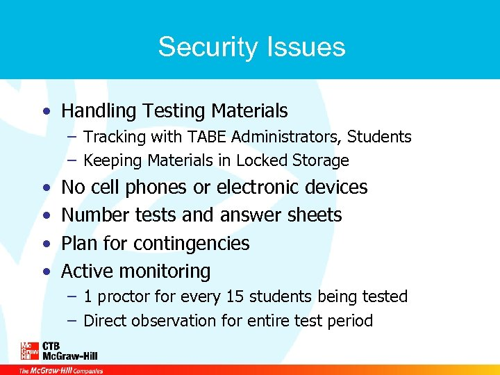 Security Issues • Handling Testing Materials – Tracking with TABE Administrators, Students – Keeping