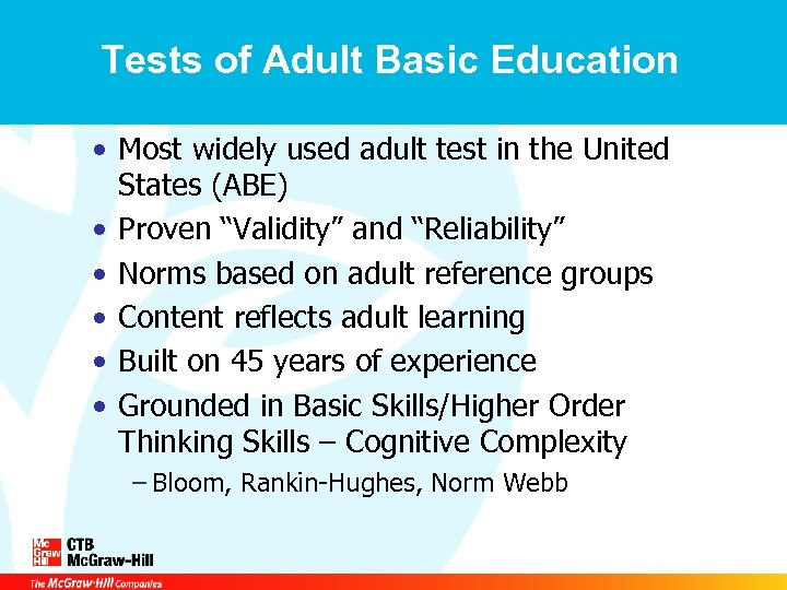 Tests of Adult Basic Education • Most widely used adult test in the United