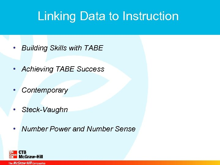 Linking Data to Instruction • Building Skills with TABE • Achieving TABE Success •