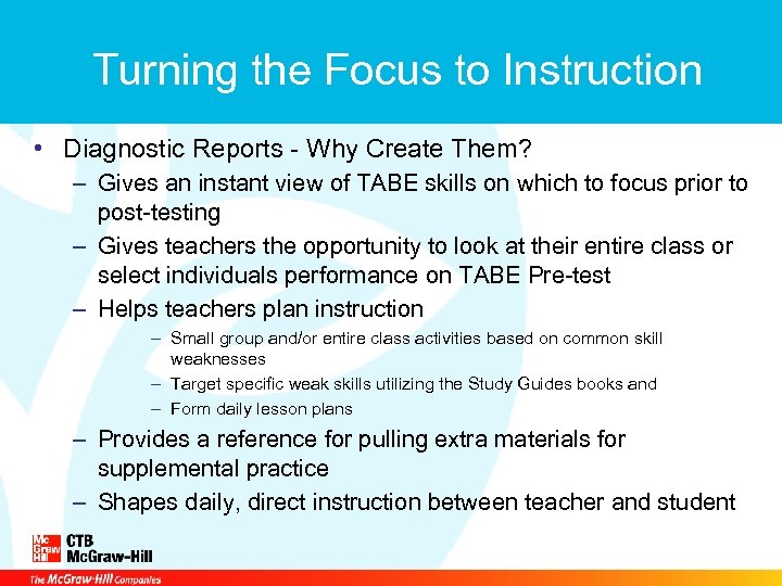 Turning the Focus to Instruction • Diagnostic Reports - Why Create Them? – Gives