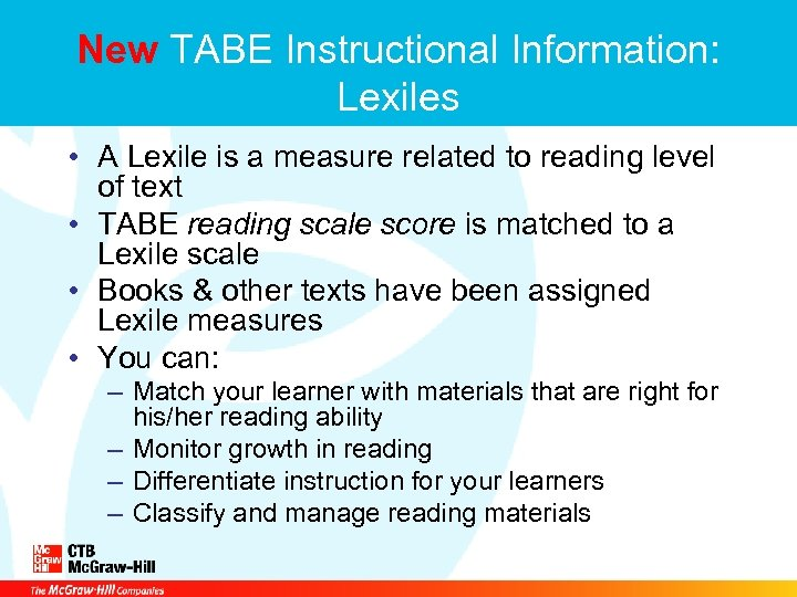 New TABE Instructional Information: Lexiles • A Lexile is a measure related to reading