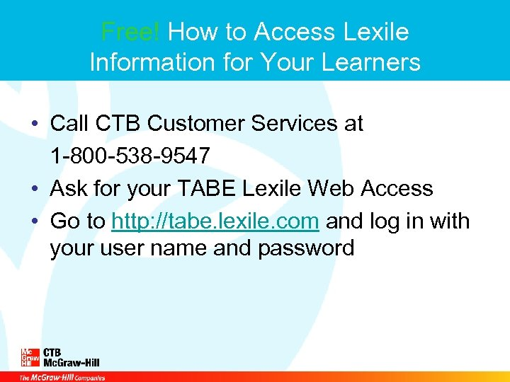Free! How to Access Lexile Information for Your Learners • Call CTB Customer Services