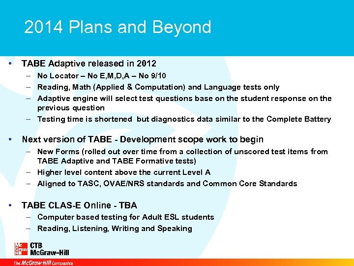 2014 Plans and Beyond • TABE Adaptive released in 2012 – No Locator –