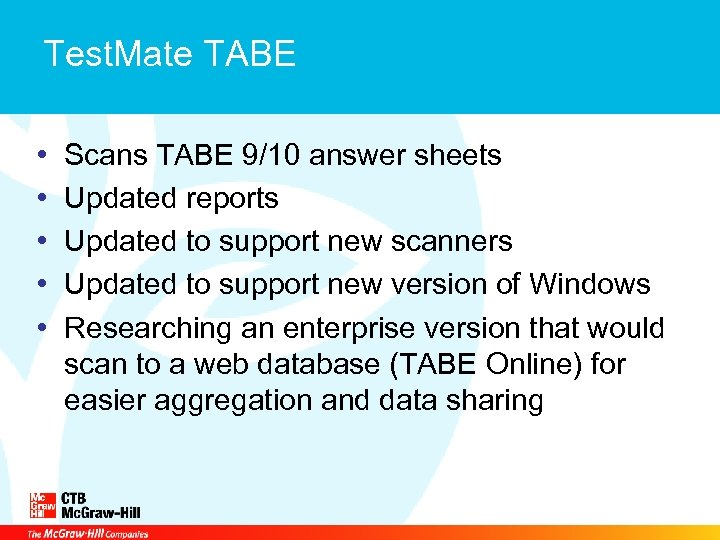 Test. Mate TABE • • • Scans TABE 9/10 answer sheets Updated reports Updated