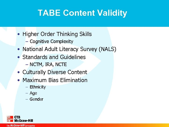 TABE Content Validity • Higher Order Thinking Skills – Cognitive Complexity • National Adult