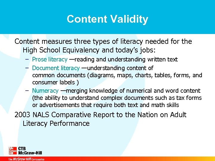 Content Validity Content measures three types of literacy needed for the High School Equivalency
