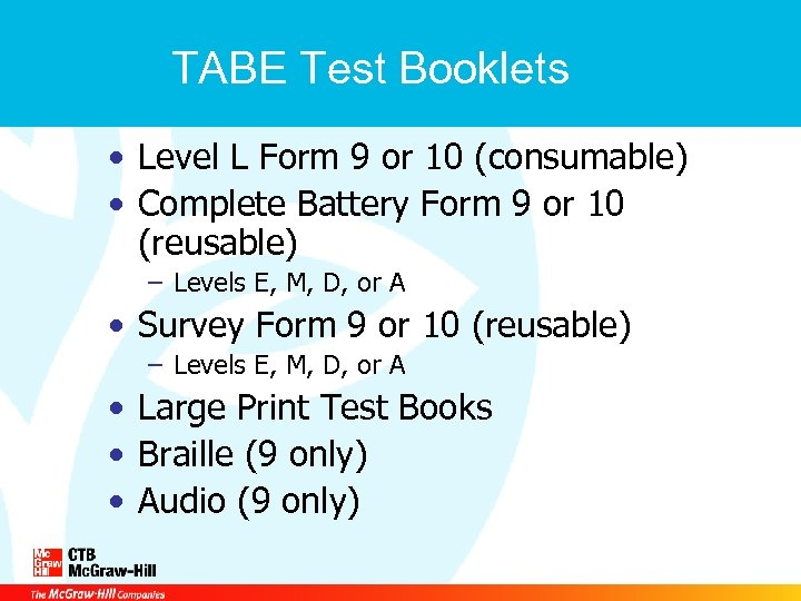 TABE Test Booklets • Level L Form 9 or 10 (consumable) • Complete Battery