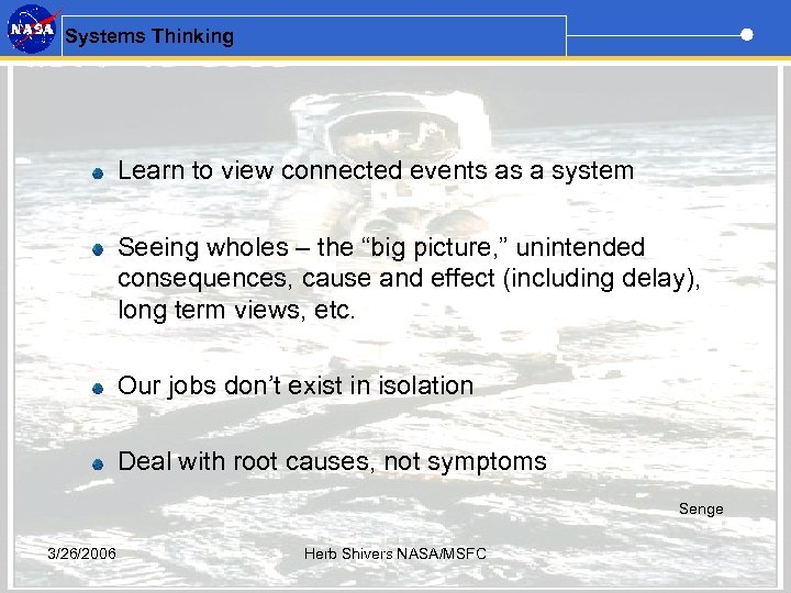 Systems Thinking Learn to view connected events as a system (Peter Senge, The Fifth
