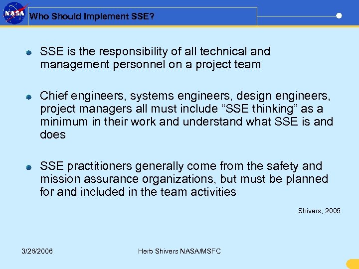 Who Should Implement SSE? SSE is the responsibility of all technical and management personnel