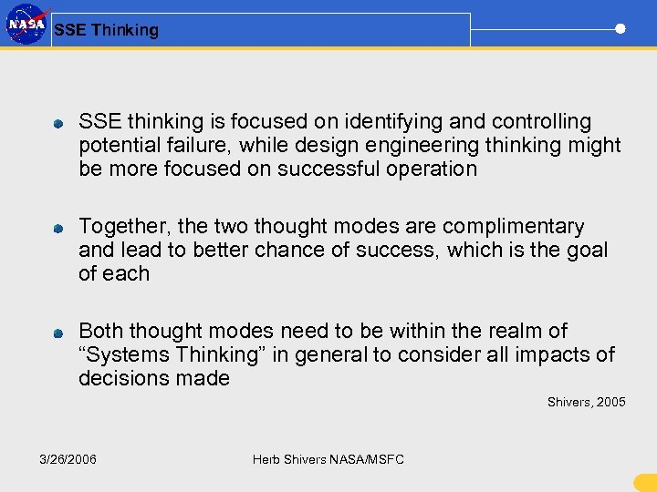 SSE Thinking SSE thinking is focused on identifying and controlling potential failure, while design
