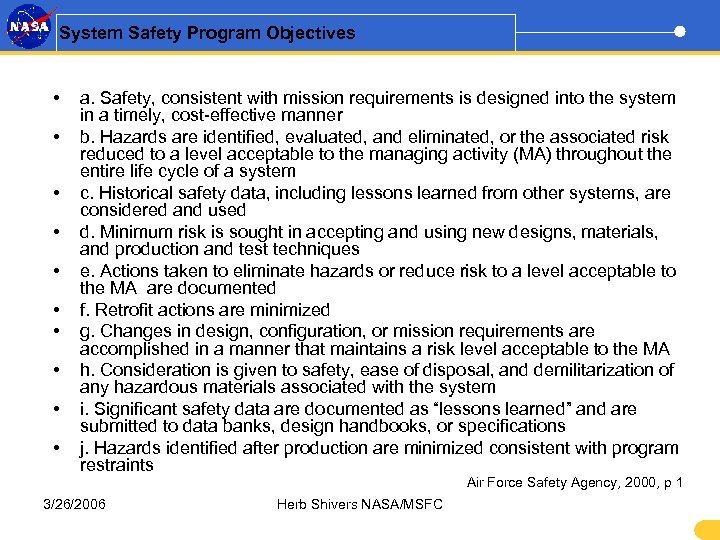 System Safety Program Objectives • • • a. Safety, consistent with mission requirements is