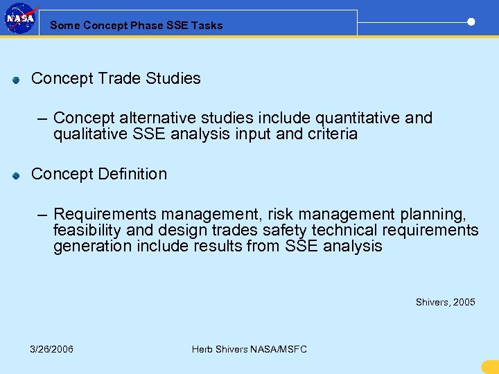 Some Concept Phase SSE Tasks Concept Trade Studies – Concept alternative studies include quantitative