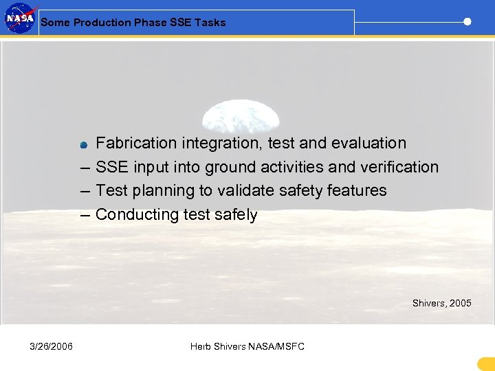 Some Production Phase SSE Tasks Fabrication integration, test and evaluation – SSE input into