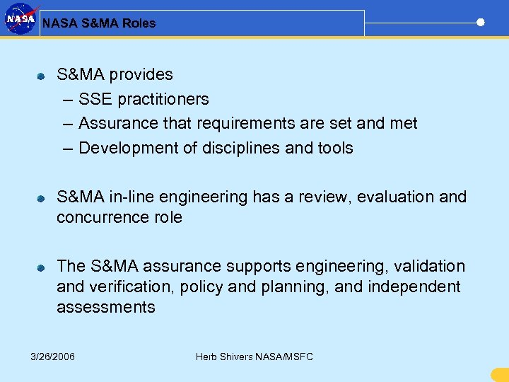 NASA S&MA Roles S&MA provides – SSE practitioners – Assurance that requirements are set