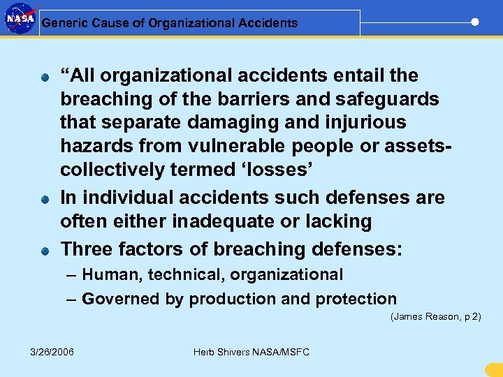 "Generic Cause of Organizational Accidents ""All organizational accidents entail the breaching of the barriers"