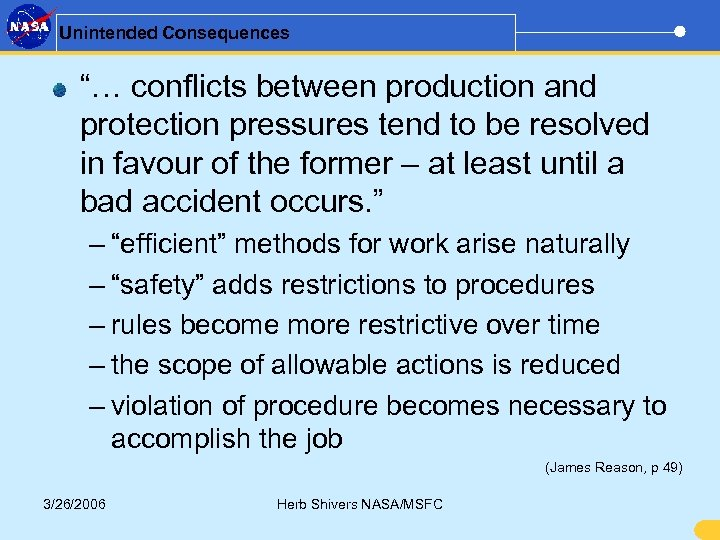 "Unintended Consequences ""… conflicts between production and protection pressures tend to be resolved in"