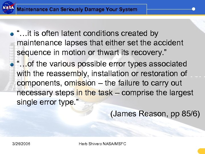 "Maintenance Can Seriously Damage Your System ""…it is often latent conditions created by maintenance"