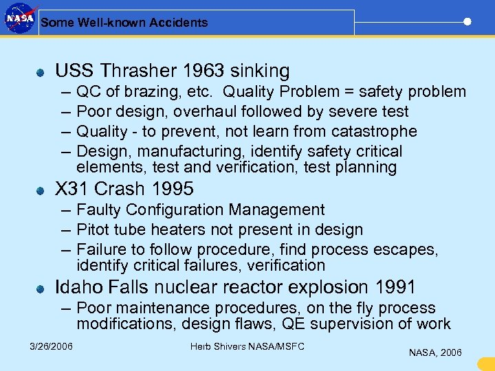 Some Well-known Accidents USS Thrasher 1963 sinking – – QC of brazing, etc. Quality