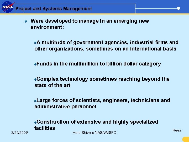 Project and Systems Management Were developed to manage in an emerging new environment: A