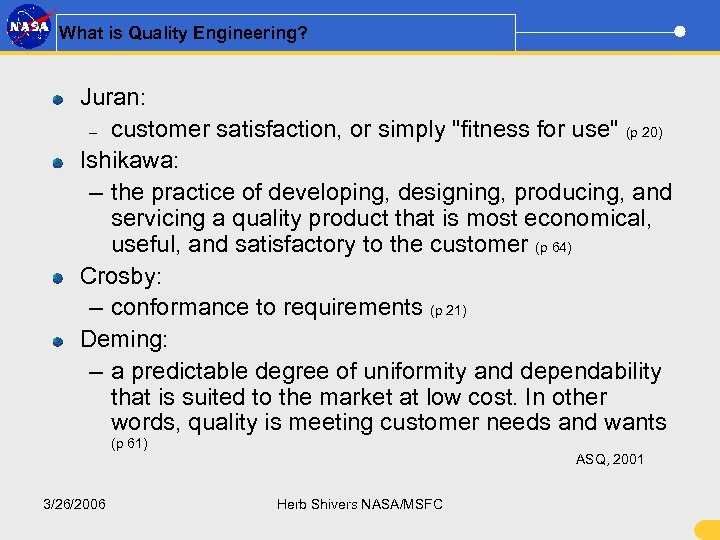 What is Quality Engineering? Juran: – customer satisfaction, or simply