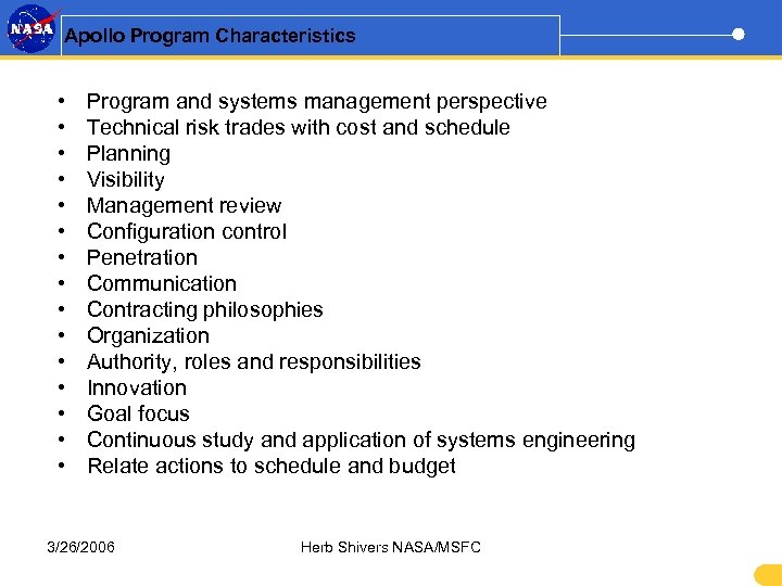 Apollo Program Characteristics • • • • Program and systems management perspective Technical risk
