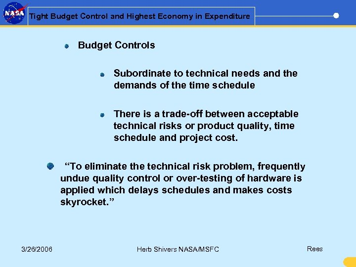 Tight Budget Control and Highest Economy in Expenditure Budget Controls Subordinate to technical needs