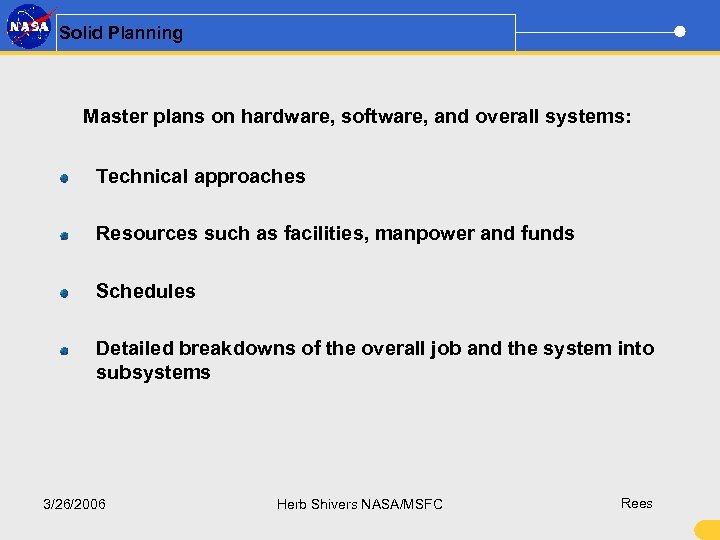 Solid Planning Master plans on hardware, software, and overall systems: Technical approaches Resources such