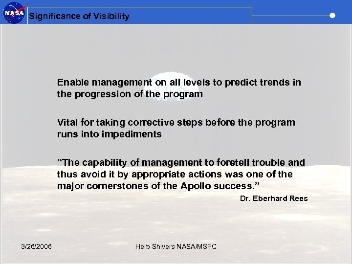Significance of Visibility Enable management on all levels to predict trends in the progression