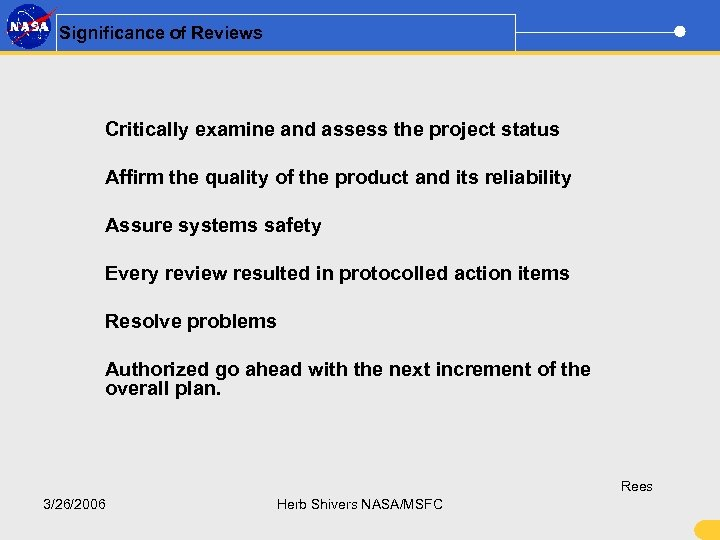 Significance of Reviews Critically examine and assess the project status Affirm the quality of