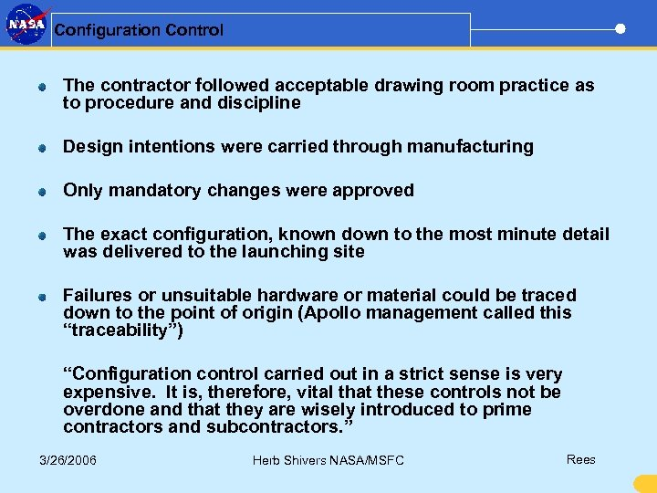 Configuration Control The contractor followed acceptable drawing room practice as to procedure and discipline