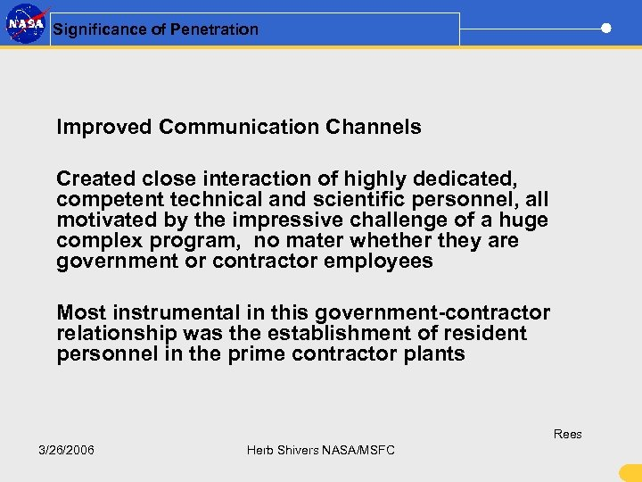 Significance of Penetration Improved Communication Channels Created close interaction of highly dedicated, competent technical