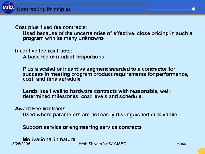 Contracting Principles Cost-plus-fixed-fee contracts: Used because of the uncertainties of effective, close pricing in