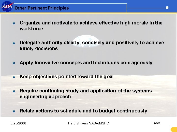 Other Pertinent Principles Organize and motivate to achieve effective high morale in the workforce