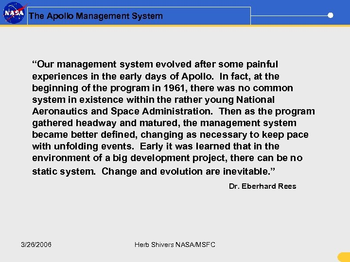 "The Apollo Management System ""Our management system evolved after some painful experiences in the"