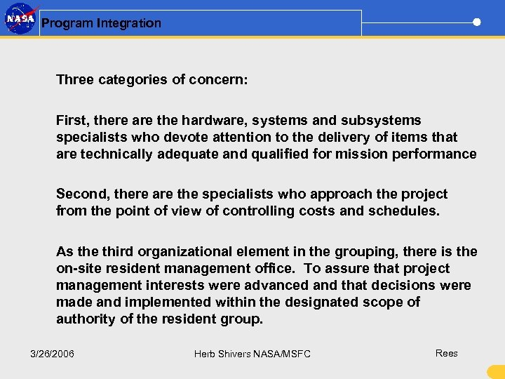 Program Integration Three categories of concern: First, there are the hardware, systems and subsystems