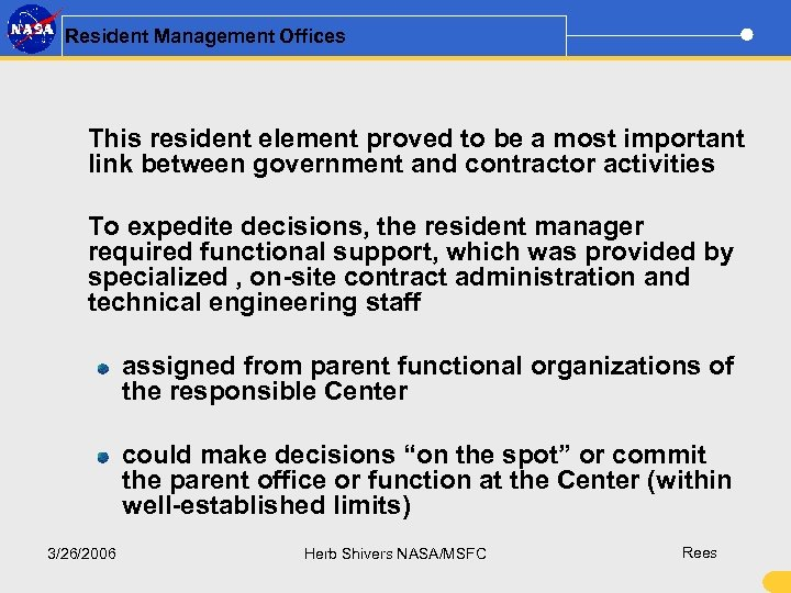 Resident Management Offices This resident element proved to be a most important link between