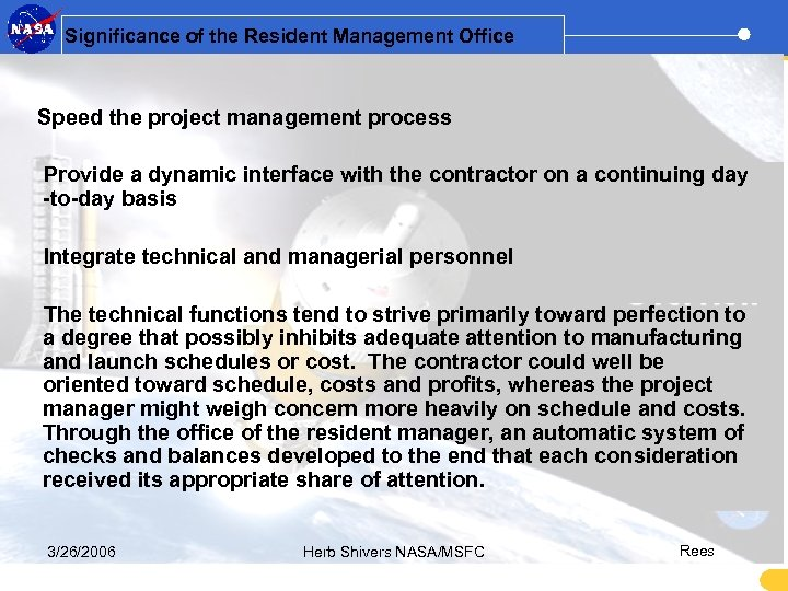 Significance of the Resident Management Office Speed the project management process Provide a dynamic