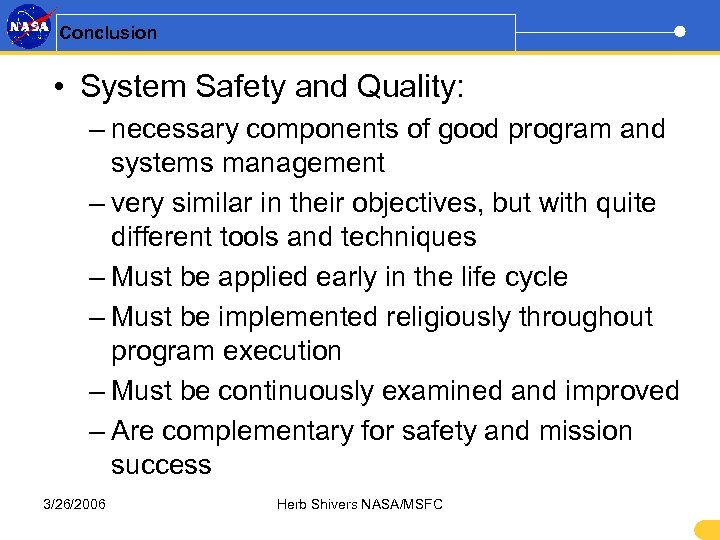 Conclusion • System Safety and Quality: – necessary components of good program and systems