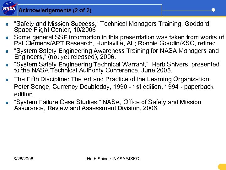 "Acknowledgements (2 of 2) ""Safety and Mission Success, "" Technical Managers Training, Goddard Space"
