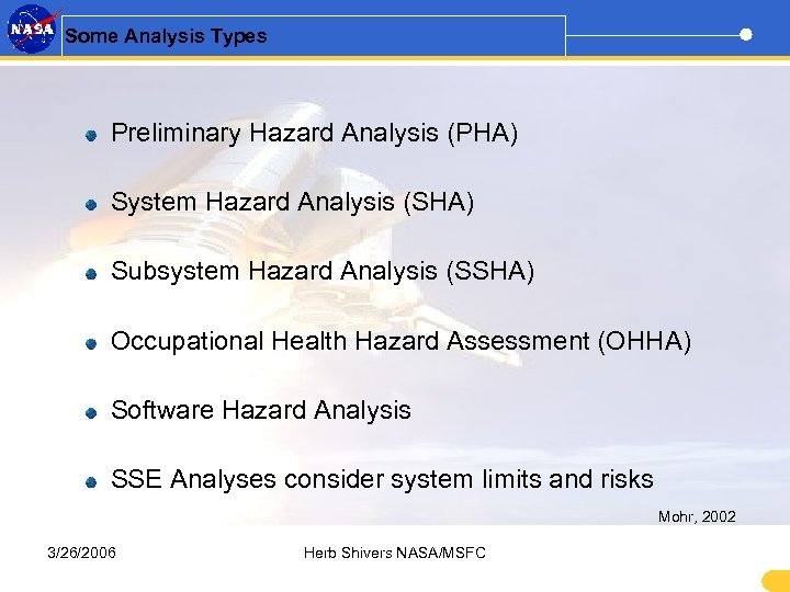 Some Analysis Types Preliminary Hazard Analysis (PHA) System Hazard Analysis (SHA) Subsystem Hazard Analysis