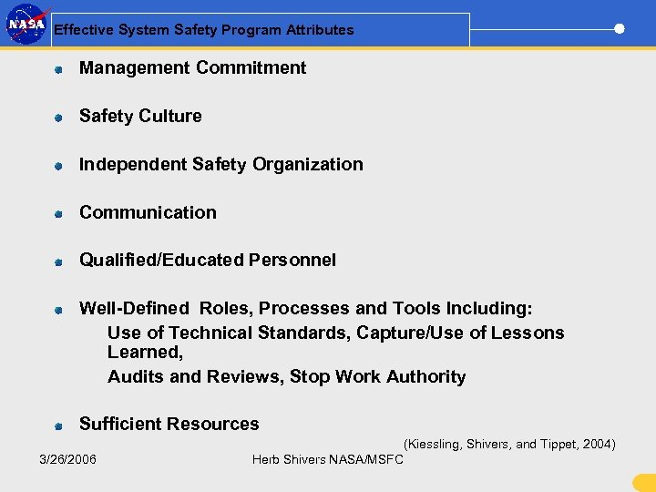 Effective System Safety Program Attributes Management Commitment Safety Culture Independent Safety Organization Communication Qualified/Educated