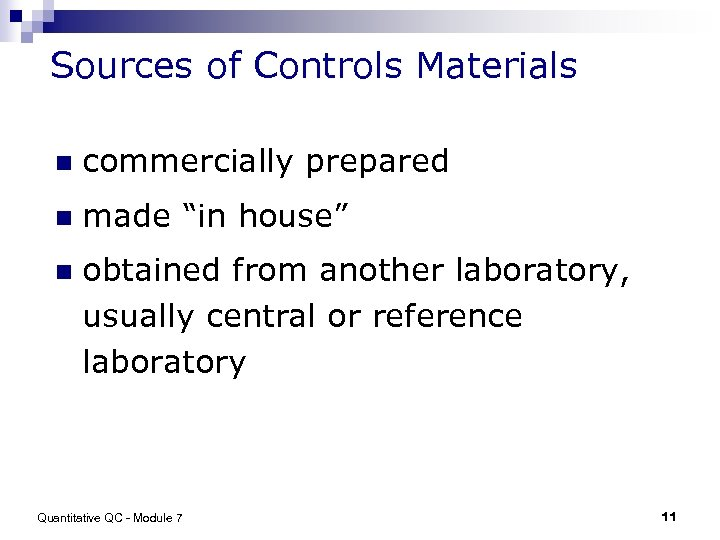 "Sources of Controls Materials n commercially prepared n made ""in house"" n obtained from"
