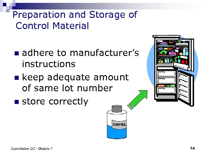 Preparation and Storage of Control Material adhere to manufacturer's instructions n keep adequate amount