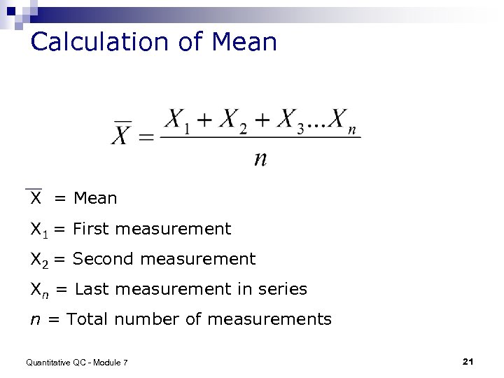 Calculation of Mean X = Mean X 1 = First measurement X 2 =